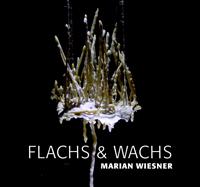 Flachs & Wachs // Marian Wiesner